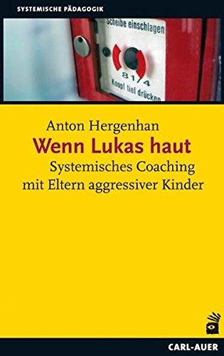 Wenn Lukas haut: Systemisches Coaching mit Eltern agressiver Kinder