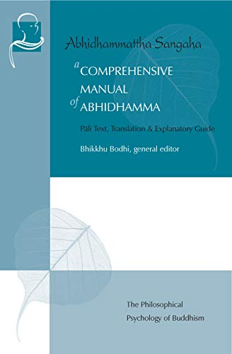A Comprehensive Manual of Abhidhamma: The Philosophical Psychology of Buddhism (English Edition)