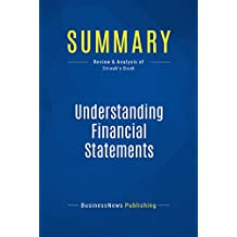 Summary: Understanding Financial Statements: Review and Analysis of Straub's Book (English Edition)