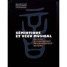 Sémiotique Et Vécu Musical: Du Sens À l'Expérience, de l'Expérience Au Sens