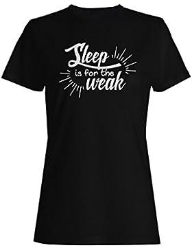 El Sueño Es Para El Débil Negro camiseta de las mujeres n911f