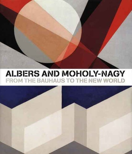 Albers and Moholy-Nagy: From the Bauhaus to the New World (2006-07-24)