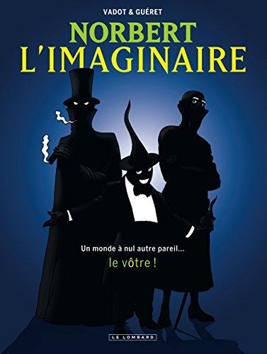 Intégrale Norbert L'Imaginaire - tome 0 - NORBERT L'IMAGINAIRE INTEGRALE