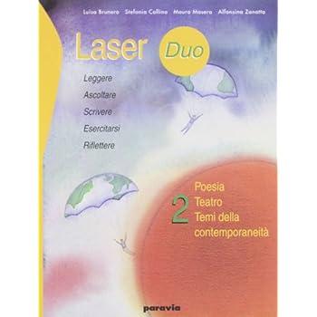 Laser Duo. Vol. B: Poesia Teatro Temi Della Contemporaneità. Per Le Scuole Superiori
