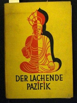 Der lachende Pazifik. [Belehrende Schriftenreihe Bd. 9] (Schwarz Und Weiß Kobe 9)