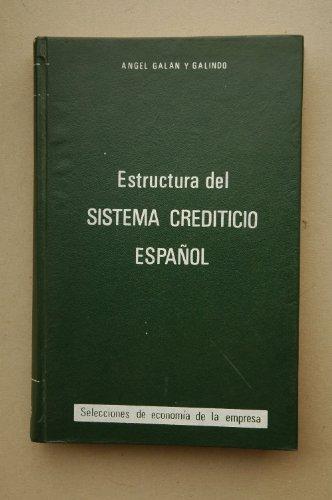 Galán Y Galindo, Angel - Estructura Del Sistema Crediticio Español / Angel Galán Y Galindo ; Prólogo Antonio Rodríguez Robles