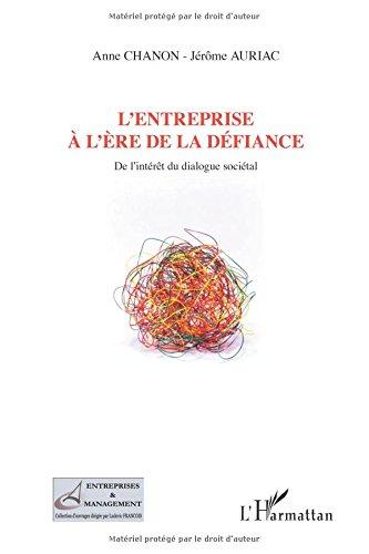 L'entreprise à l'ère de la défiance : De l'intérêt du dialogue sociétal