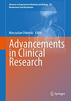 Advancements In Clinical Research (advances In Experimental Medicine And Biology Book 952) por Mieczyslaw Pokorski