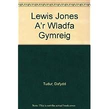 Lewis Jones A'r Wladfa Gymreig