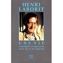 HENRI LABORIT. Derniers entretiens avec Claude Grenié
