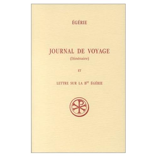 Sources chrétiennes, numéro 296 : Journal de voyage (Itinéraire) et Lettre sur la Bse Egérie