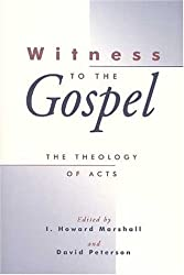 Witness to the Gospel: The Theology of Acts