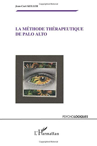 La méthode thérapeutique de Palo Alto par Jean-Curt Keller