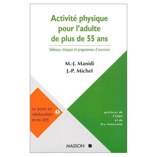 Activité physique chez l'adulte de plus de 55 ans : Tableaux liniques et programmes d'exercices
