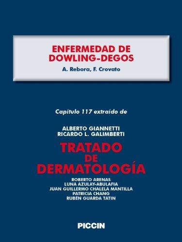 Capítulo 117 extraído de Tratado de Dermatología - ENFERMEDAD DE DOWLING-DEGOS por A.Giannetti