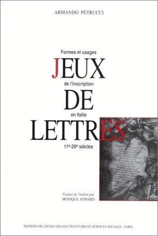 Jeux de lettres. : Formes et usages de l'inscription en Italie, 11e-20e siècles