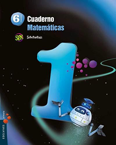 Cuaderno 1 de Matemáticas 6º Primaria (Superpixépolis)