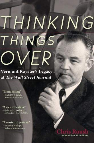 Thinking Things Over: Vermont Royster's Legacy at the Wall Street Journal -