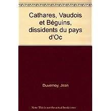 Cathares, Vaudois et Béguins, dissidents du Pays d'Oc