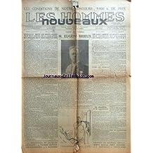 HOMMES NOUVEAUX (LES) [No 4] du 18/10/1919 - ORDRE ET FRANCHISE - QUELQUES MOTS SUR NOS IDEES ET NOTRE BUT - VOICI LA PAIX - LES EFFETS LEGAUX DE LA CESSATION DES HOSTILITES PAR H. V DOCTEUR EN DROIT - PARMI LES HOMMES - M. EUGENE BRIEUX - UN BEAU PROJET - UNE CAISSE COMMUNE POUR INDEMNISER LES COMBATTANTS PAR MARCEL MAITRE - PAYEZ LES PENSIONS - LES DEMOBILISES ET LES CONTRIBUTIONS - LE FROID COMMENCE - AURONS-NOUS DU CHARBON CET HIVER ? - POUR LES EX-PRISONNIERS - LA DESERTION DE J
