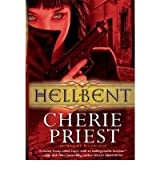 By Priest, Cherie ( Author ) [ Hellbent - Greenlight ] Sep - 2011 { Paperback }