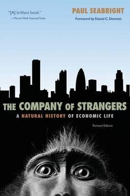 [( The Company of Strangers: A Natural History of Economic Life (Revised Edition)[ THE COMPANY OF STRANGERS: A NATURAL HISTORY OF ECONOMIC LIFE (REVISED EDITION) ] By Seabright, Paul ( Author )Apr-20-2010 Paperback By Seabright, Paul ( Author ) Paperback Apr - 2010)] Paperback