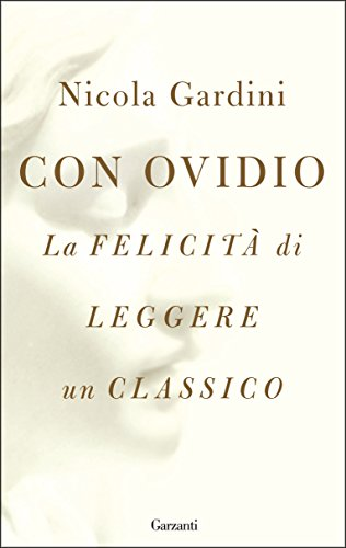 Con Ovidio: La felicità di leggere un classico