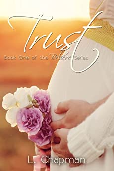Trust (Believe Series Book 1) by [Chapman, L]