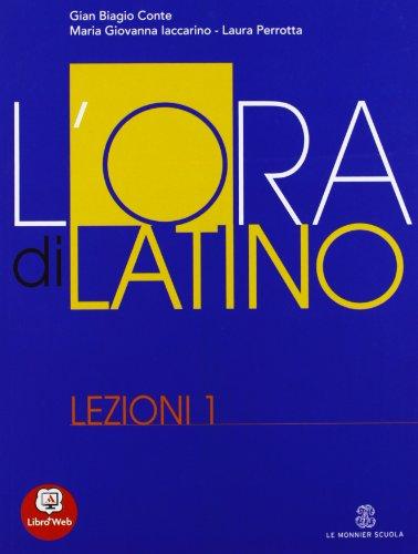 L'ora di latino. Lezioni. Per i Licei e gli Ist. magistrali. Con espansione online: 1