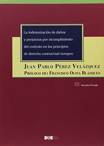 La indemnización de daños y perjuicios por incumplimiento del contrato en los principios de derecho contractual europeo (Derecho Privado)