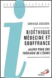 Bioéthique, médecine et souffrance : Jalons pour une théologie de l'échec