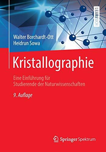 Kristallographie: Eine Einführung für Studierende der Naturwissenschaften (Springer-Lehrbuch)