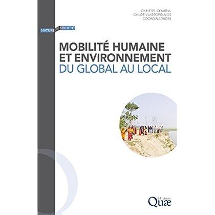 Mobilité humaine et environnement: Du global au local (Nature et société)