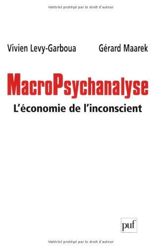 MacroPsychanalyse : L'conomie de l'inconscient