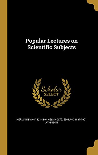 Popular Lectures on Scientific Subjects