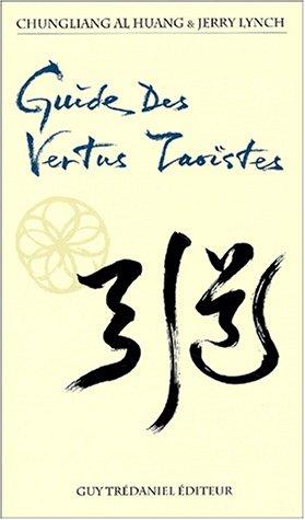 Guide des vertus taoïstes par Al-Huang Chungliang