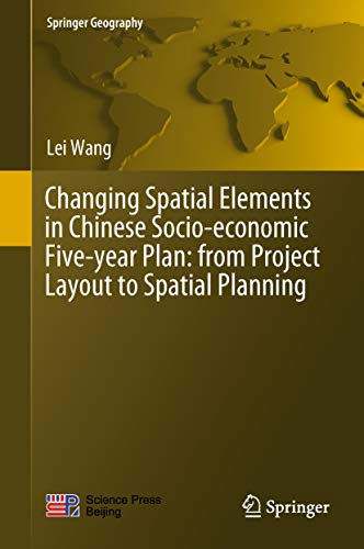 Intl Layout (Changing Spatial Elements in Chinese Socio-economic Five-year Plan: from Project Layout to Spatial Planning (Springer Geography) (English Edition))