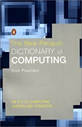 The New Penguin Dictionary of Computing (Penguin Reference Books) by Dick Pountain (2002-01-31)