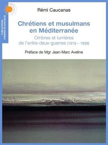 Chrétiens et musulmans en Méditerranée. Le tournant de l'Entre-deux-guerres (1919 -1939)
