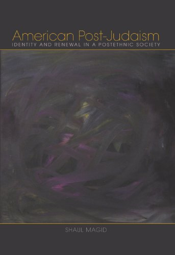 American Post-Judaism: Identity and Renewal in a Postethnic Society (Religion in North America)