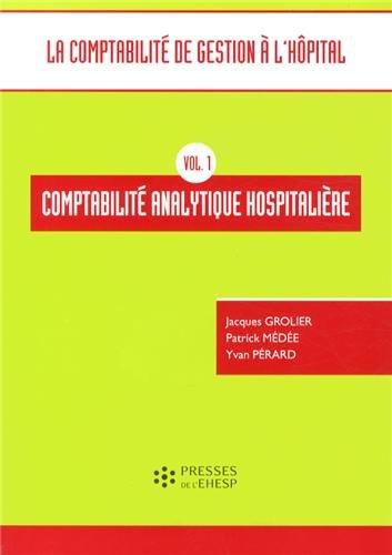 Comptabilité analytique hospitalière: Vol 1