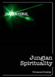 Jungian Spirituality: The only introduction you'll ever need (The Paranormal)