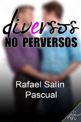 Diversos no perversos por Rafael Pascual Salín