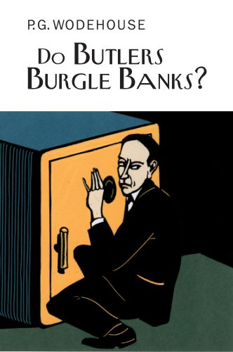 Do Butlers Burgle Banks? (Everyman's Library P G WODEHOUSE)