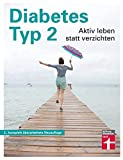 Diabetes Typ 2: Aktiv leben statt verzichten