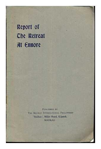 Report of the Retreat at Ennore: 23rd November, to 25th November, 1923