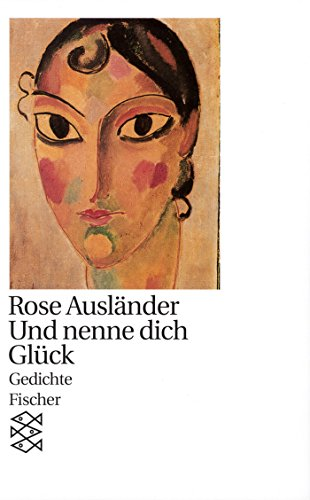 Und nenne dich Glück: Gedichte 1982 - 1985 (Rose Ausländer, Gesamtwerk in Einzelbänden (Taschenbuchausgabe))