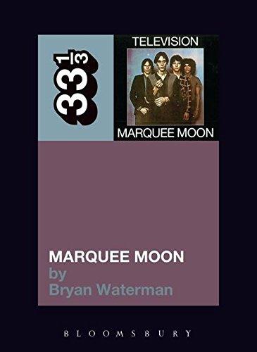 Television's Marquee Moon (33 1/3) por Bryan Waterman