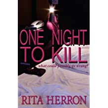 One Night to Kill (Seven Nights) (Volume 1) by Rita Herron (2014-06-18)