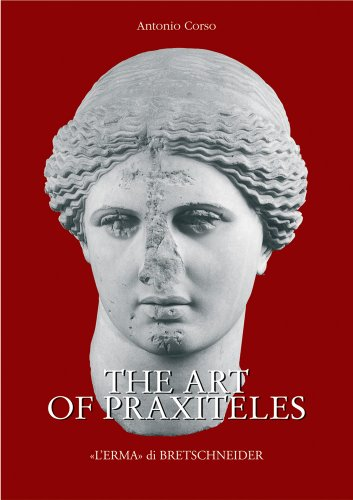 The art of Praxiteles. Ediz. illustrata (Studia archaeologica) por Antonio Corso